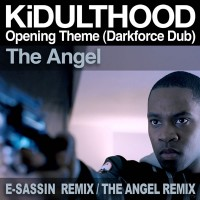 "The Angel ""KiDULTHOOD Opening Theme (Darkforce Dub)"" (E-Sassin Remix/The Angel Remix) single"