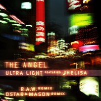 "The Angel ""Ultra Light (feat. Jhelisa)"" (R.A.W. Remix/Dstar & Mason Remix) single"